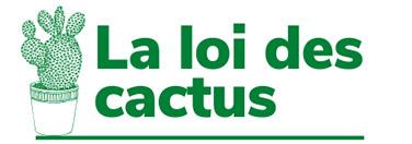 La Loi des Cactus - Les infos en direct